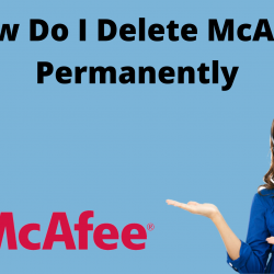 How Do I Delete McAfee Permanently
