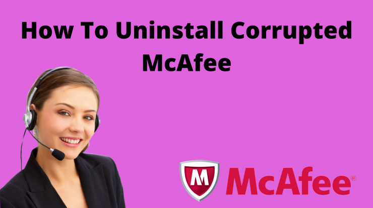 How To Uninstall Corrupted McAfee