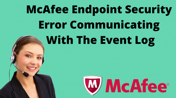 McAfee Endpoint Security Error Communicating With The Event Log