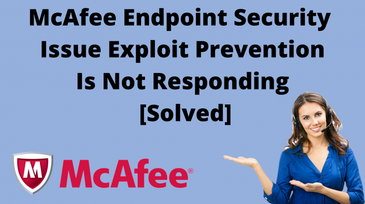 McAfee Endpoint Security Issue Exploit Prevention Is Not Responding [Solved]