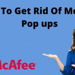 How To Get Rid Of McAfee Pop ups