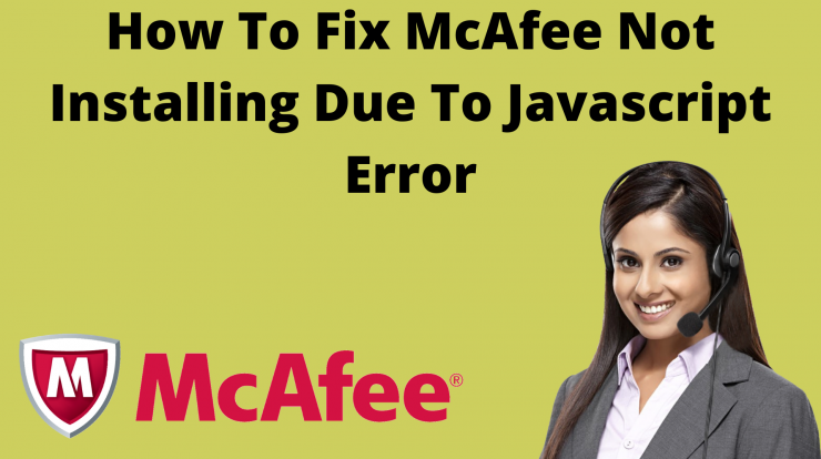 How to fix McAfee not installing due to Javascript error