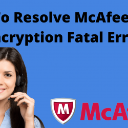 How to resolve McAfee Drive encryption fatal error