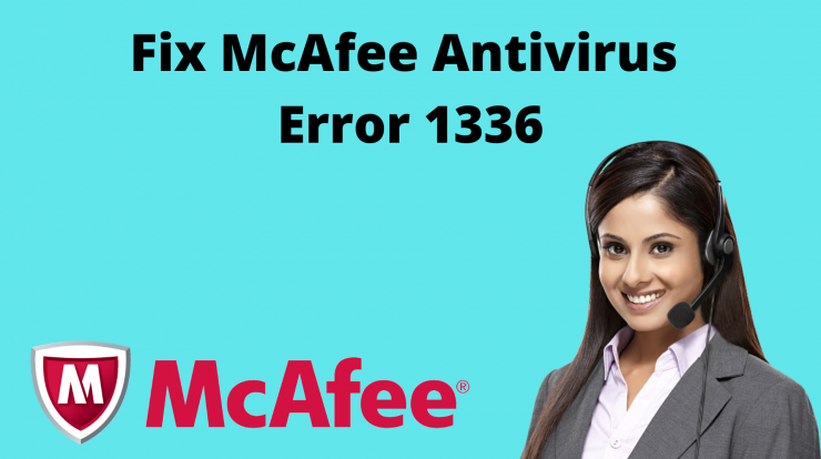 Fix McAfee Antivirus Error 1336