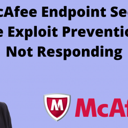 Fix McAfee Endpoint Security Issue Exploit Prevention Is Not Responding