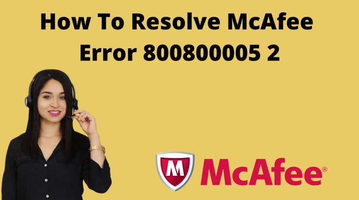 How To Resolve McAfee Error 800800005 2