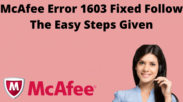 McAfee Error 1603 Fixed Follow The Easy Steps Given