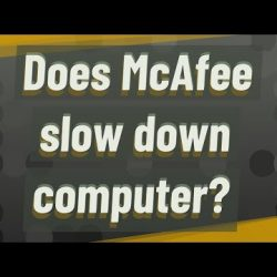 McAfee slowing down computer